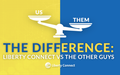 The Difference: Liberty Connect Vs The Other Guys