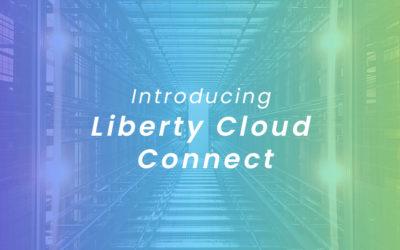 Introducing Liberty Cloud Connect